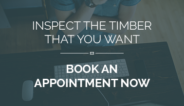 Book an Appointment to inspect the timber that you want